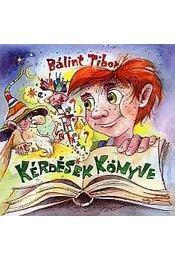 Kérdések könyve - Bálint Tibor - Régikönyvek