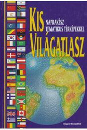 Kis világatlasz - Balla Zsuzsa (szerk.) - Régikönyvek