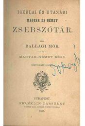 Iskolai és utazási magyar és német zsebszótár - Ballagi Mór - Régikönyvek