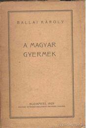 A magyar gyermek - Ballai Károly - Régikönyvek