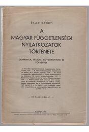 A magyar függetlenségi nyilatkozatok története - Ballai Károly - Régikönyvek