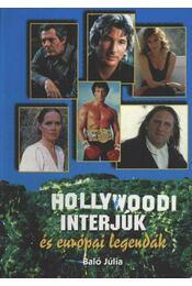Hollywoodi interjúk és európai legendák - Baló Júlia - Régikönyvek