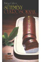 Sütemény cukrosoknak - Balog Gábor - Régikönyvek