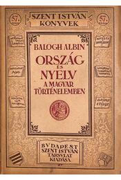 Ország és nyelv a magyar történelemben - Balogh Albin - Régikönyvek