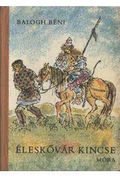 Éleskővár kincse - Balogh Béni - Régikönyvek