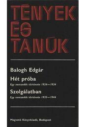 Hét próba; Szolgálatban I-II. kötet - Balogh Edgár - Régikönyvek