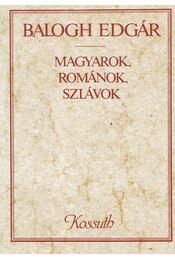 Magyarok, románok, szlávok - Balogh Edgár - Régikönyvek