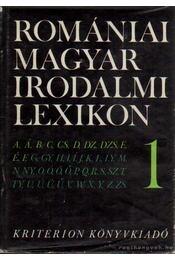 Romániai magyar irodalmi lexikon 1. A-F - Balogh Edgár - Régikönyvek