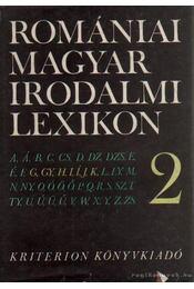 Romániai magyar irodalmi lexikon 2. G-Ke - Balogh Edgár - Régikönyvek