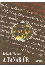 A tanár úr - Balogh Elemér - Régikönyvek