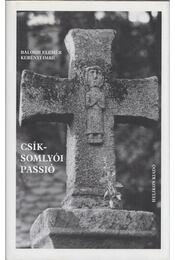 Csíksomlyói passió (dedikált) - Balogh Elemér, Kerényi Imre - Régikönyvek