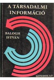 A társadalmi információ - Balogh István - Régikönyvek
