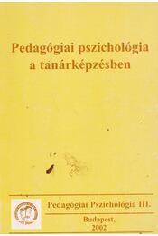 Pedagógiai pszichológia a tanárképzésben - Balogh László, Koncz István, Tóth László - Régikönyvek