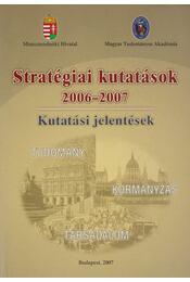 Stratégiai kutatások 2006-2007 - Banczerowski Januszné, Baranyainé Szabó Piroska, Szentpéteri József, Koncz István, Szemenyei István - Régikönyvek