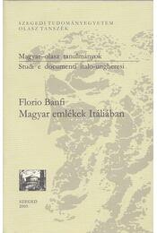 Magyar emlékek Itáliában - Banfi, Florio - Régikönyvek