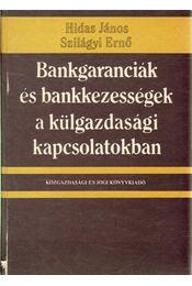 Bankgaranciák és bankkezességek a külgazdasági kapcsolatokban - Dr. Hidas János, Szilágyi Ernő - Régikönyvek