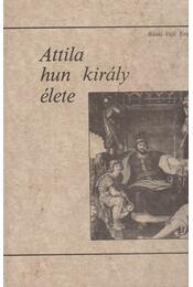 Attila hun király élete (dedikált) - Bánki Vajk Emil - Régikönyvek