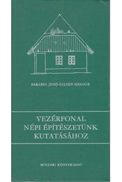 Vezérfonal népi építészetünk kutatásához - Barabás Jenő, Gilyén Nándor - Régikönyvek