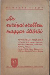 Az európai szellem magyar úttörői - Barabás Tibor - Régikönyvek