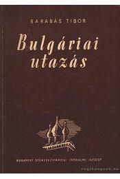 Bulgáriai utazás (dedikált) - Barabás Tibor - Régikönyvek