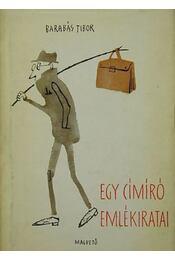 Egy címíró emlékiratai (Dedikált) - Barabás Tibor - Régikönyvek