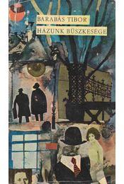 Házunk büszkesége - Barabás Tibor - Régikönyvek