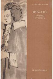 Mozart párizsi utazása - Barabás Tibor - Régikönyvek