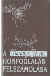 A honfoglalás felszámolása - Baranyi Ferenc - Régikönyvek