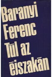 Túl az éjszakán - Baranyi Ferenc - Régikönyvek