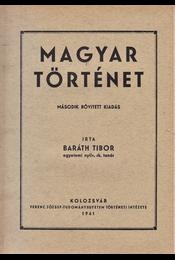 Magyar történet. Második bővített kiadás. - Baráth Tibor - Régikönyvek