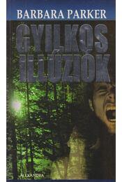 Gyilkos illúziók - Barbara Parker - Régikönyvek