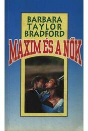 Maxim és a nők - Barbara Taylor BRADFORD - Régikönyvek