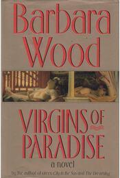 Virgins of Paradise - Barbara Wood - Régikönyvek