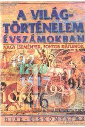 A világtörténelem évszámokban - Barcs Miklós, Farkas Andrea - Régikönyvek