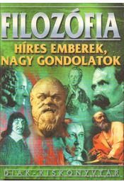 Filozófia - Híres emberek, nagy gondolatok - Barcs Miklós, Lehmann Miklós, Szőke Csilla - Régikönyvek
