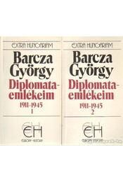 Diplomataemlékeim 1911-1945 I-II. - Barcza György - Régikönyvek
