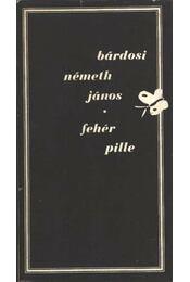Fehér pille - Bárdosi Németh János - Régikönyvek