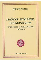 Magyar szólások, közmondások - Bárdosi Vilmos - Régikönyvek