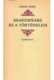 Shakespeare és a történelem - Barg, Mihail - Régikönyvek