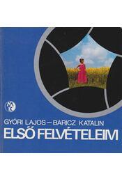 Első felvételeim - Baricz Katalin, Győri Lajos - Régikönyvek