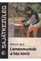 Lemezmunkák a ház körül - Barkuti Jenő - Régikönyvek