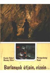 Barlangok útjain, vizein - Kessler Hubert, Mozsáry Gábor - Régikönyvek