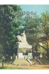 Nagykőrösi Kalendárium 2002 - Barna Elek - Régikönyvek