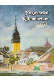 Nagykőrösi Kalendárium 2006. - Barna Elek - Régikönyvek