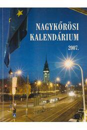 Nagykőrösi Kalendárium 2007. - Barna Elek - Régikönyvek