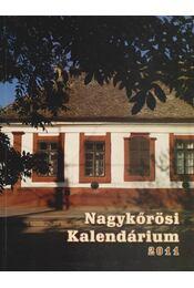 Nagykőrösi Kalendárium 2011. - Barna Elek - Régikönyvek