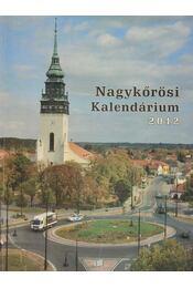 Nagykőrösi Kalendárium 2012. - Barna Elek - Régikönyvek