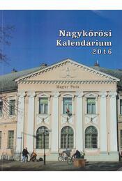Nagykőrösi Kalendárium 2016. - Barna Elek - Régikönyvek