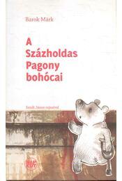 A Százholdas Pagony bohócai - Barok Márk - Régikönyvek