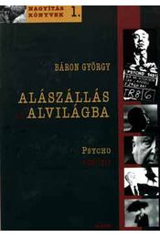 Alászállás az alvilágba - Psycho analízis - Báron György - Régikönyvek